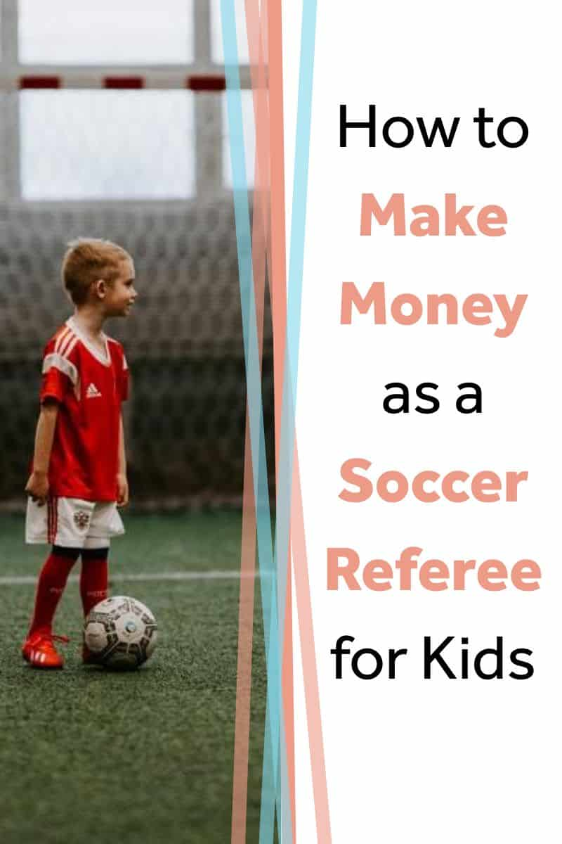 how to make money as a soccer referee for kids