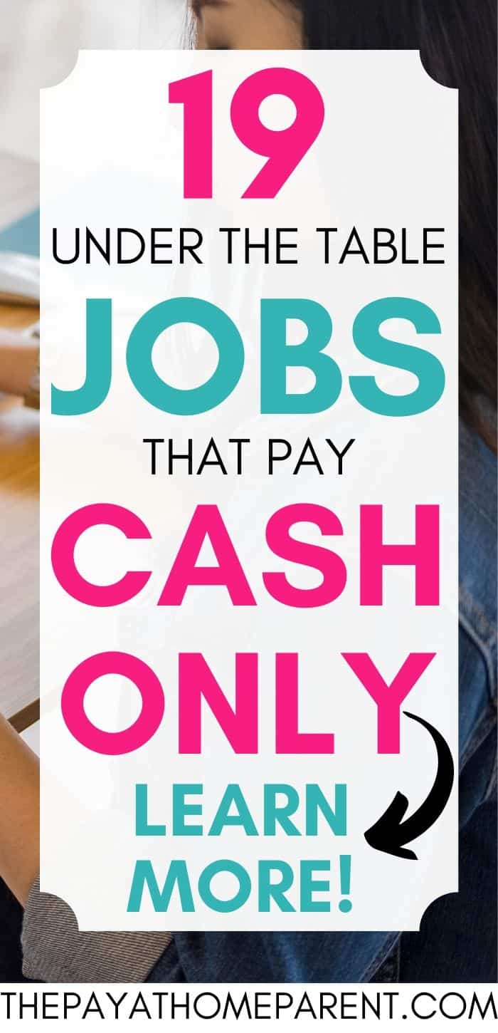 19 Under the Table Jobs that Pay Cash Only