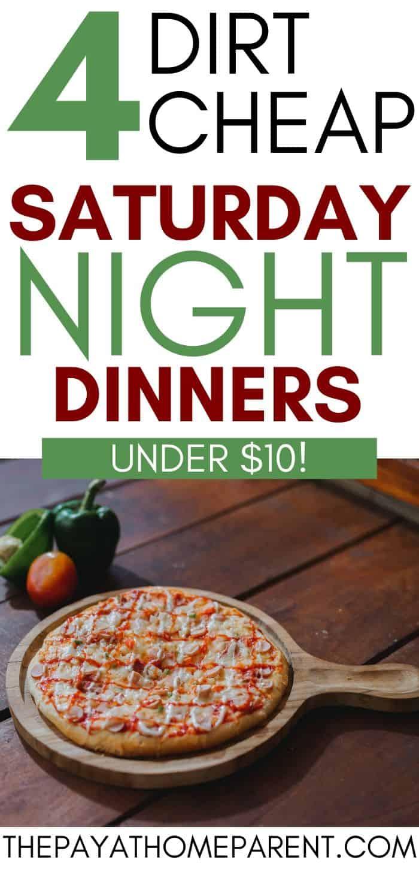 4 Dirt Cheap Saturday Night Dinners
